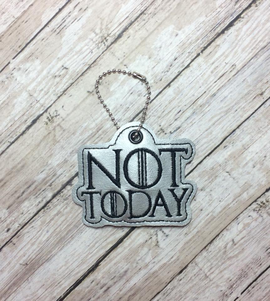 NOT TODAY Snaptab / Keyfob Embroidery Design